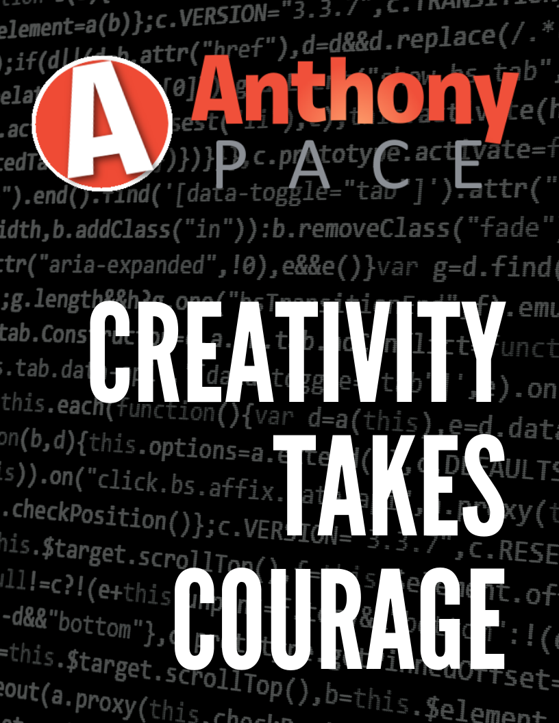 Anthony Pace creativity takes courage